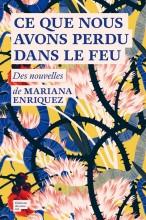 Mariana ENRIQUE - Ce que nous avons perdu dans le feu - Editions du sous-sol