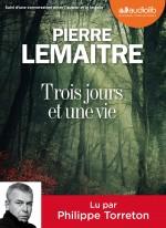 Pierre Lemaître - Trois jours et une vie - Audiolib