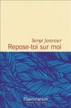 Serge JONCOUR - Repose toi sur moi - Flammarion