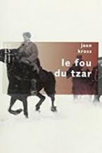 Jaan KROSS - Le fou du Tzar - Robert Laffont Pavillons Poche