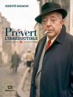 Hervé HAMON - Prévert l'irréductible - TohuBohu