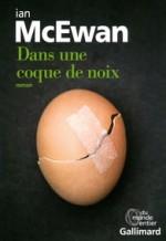 Ian McEwan - Dans une coque de noix - Gallimard