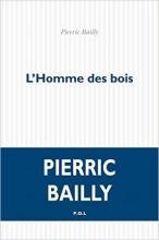 Pierric BAILLY - l'Homme des bois - P.O.L