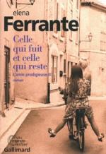 Elena FERRANTE - Celui qui fuit et celle qui reste - L'amie prodigieuse III - Gallimard