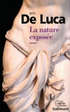 Erri DE LUCA - La nature exposee - Gallimard