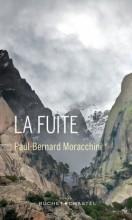 Paul-Bernard Moracchini - La fuite - Buchet Chastel