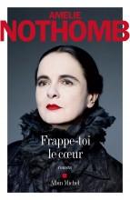 Amélie Nothomb - Frappe-toi le coeur - Albin Michel