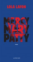 Lola Lafon - Mercy Mary Patty - Actes Sud