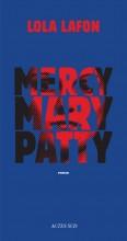 Lola Lafon - Mercy Mary Patty - Actes Sud