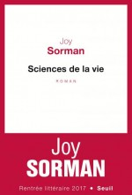 Joy Sorman - Sciences de la vie - Seuil