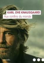 Karl Ove KNAUSGAARD - Aux confins du monde - Denoël