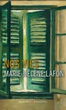 Marie-Hélène Lafon - Nos vies - Buchet Chastel
