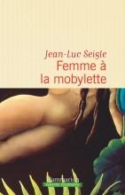 Jean-Luc SEIGLE - Femme à la mobylette - Flammarion