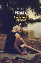 Ron Rash - Par le vent pleuré - Seuil