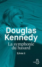 Douglas Kennedy - La symphonie du hasard - Livre 1 - Belfond