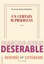 François-Henri Désérable - Un certain M. Piekielny - Gallimard