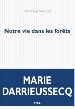 Marie Darrieussecq - Notre vie dans les forets - POL