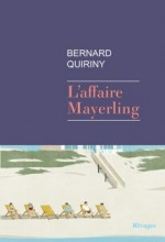Bernard QUIRINY - L'affaire Mayerling - Rivages