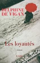 Delphine de Vigan - Les loyautés - JC Lattes