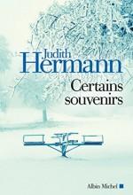 Judith HERMANN - Certains souvenirs - Albin Michel