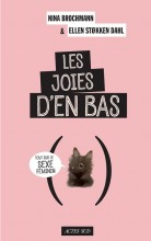 Nina Brochmann & Ellen Stokken Dahl - Les joies d'en bas - Actes Sud