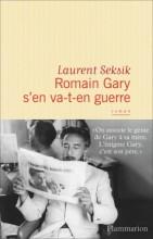 Laurent SEKSIK - Romain Gary s'en va-t-en guerre - Flammarion