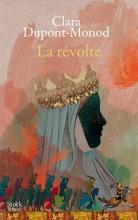 Clara DUPONT-MONOD - La révolte - Stock