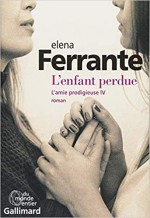 Elena FERRANTE - L'enfant perdue - Amie prodigieuse IV - Gallimard