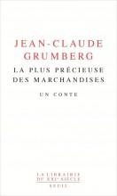 Jean-Claude GRUMBERT - La plus précieuse des marchandises - Seuil