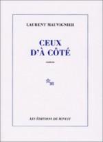 Laurent Mauvignier - Ceux d'à côté - Editions de Minuit