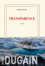 Marc Dugain - Transparence - Gallimard