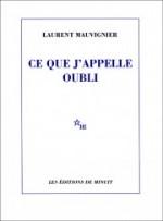 Laurent MAUVIGNIER - Ce que j'appelle l'oubli - Minuit