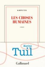 Karine TUIL - Les choses humaines - Gallimard