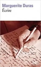 Marguerite DURAS - Ecrire - Folio