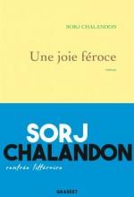 Sorj CHALANDON - Une joie féroce - Grasset