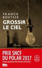 Franck BOUYSSE - Grossir le ciel - Livre de poche