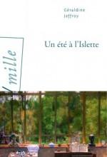 Géraldine JEFFROY - Un été à l'Islette - arléa