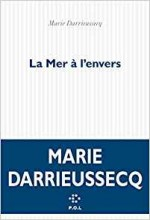 Marie DARRIEUSSECQ - La mer à l'envers - Minuit