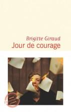 Brigitte GIRAUD - Jour de courage - Flammarion