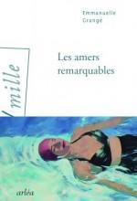 Emmanuelle GRANGE - Les amers remarquables - arléa