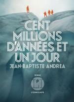 Jean-Baptiste ANDREA - Cent millions d'années et un jour - Iconoclaste
