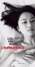 Loo Hui Phang - L'imprudence - Actes Sud